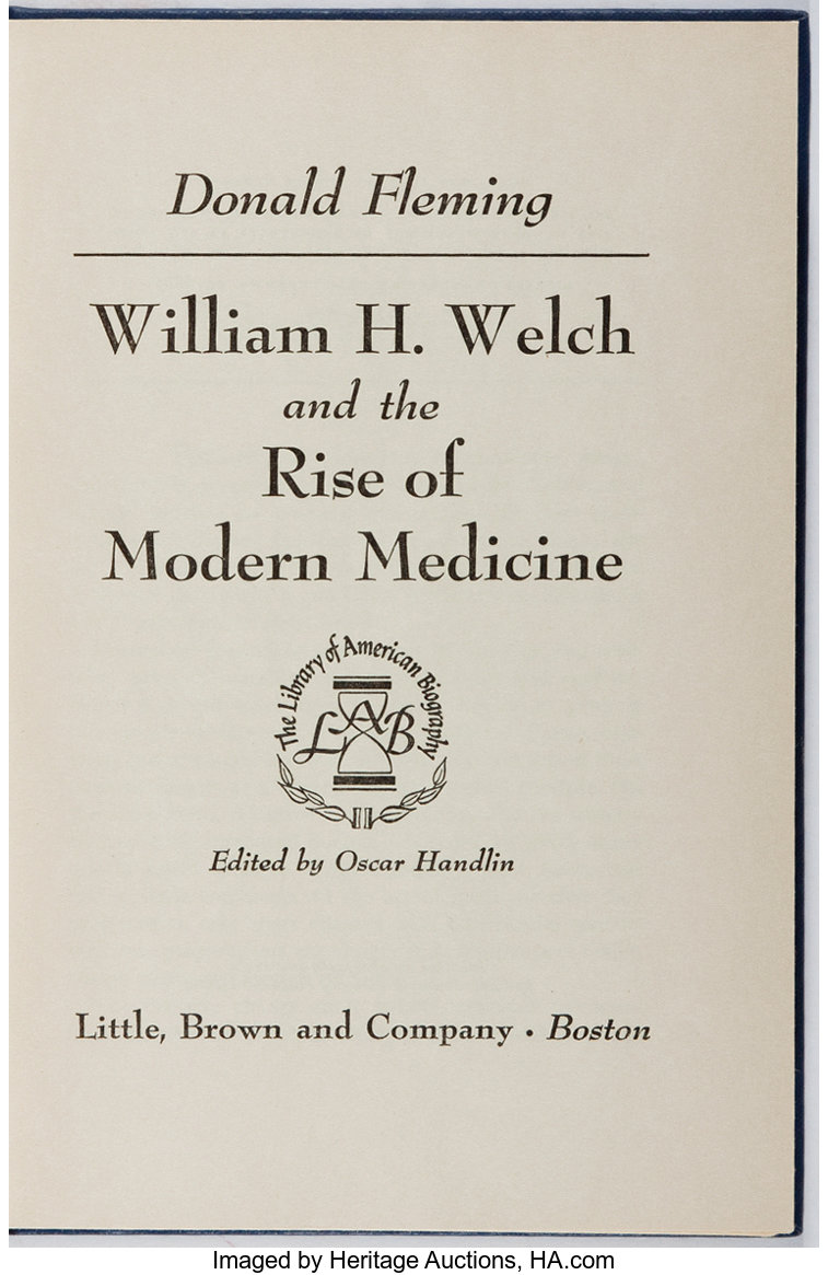 Donald Fleming  William H  Welch and the Rise of Modern Medicine