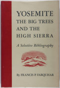 Books:Books about Books, Francis P. Farquhar. Yosemite, the Big Trees, and the HighSierra. University of California, 1948. First edition, fi...