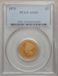 Three Dollar Gold Pieces: , 1870 $3 AG3 PCGS. PCGS Population (1/191). NGC Census: (0/249).Mintage: 3,500. Numismedia Wsl. Price for problem free NGC/...