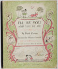 Books:Children's Books, Ruth Krauss and Maurice Sendak. I'll Be You and You Be Me.Harper & Brothers, 1954. Illustrated by Maurice Senda...