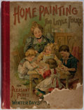 Books:Children's Books, [K. T. Boland]. Pleasant Plays for Winter Days or Home Paintingfor Little Folks. Gillespie & Metzgar, 1899. Fir...