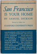Books:Americana & American History, Samuel Dickson. SIGNED. San Francisco Is Your Home. StanfordUniversity Press, 1947. Second printing. Signed by ...