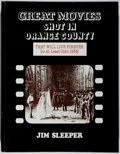 Books:Americana & American History, Jim Sleeper. Great Movies Shot in Orange County That Will LiveForever [or at Least Until 1934]. California Clas...