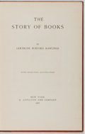 Books:Books about Books, Gertrude Burford Rawlings. The Story of Books. D. Appleton and Company, 1902. Later edition. Illustrated. Publis...