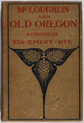 Books:Americana & American History, Eva Emery Dye. McLoughlin and Old Oregon. A. C. McClure& Co., 1902. First edition. Publisher's original binding...