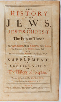 [Jacques] Basnage. The History of the Jews... J. Beaver, et al., 1708. First edition in English