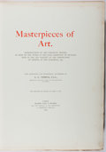 Books:Art & Architecture, [Art]. SIGNED LIMITED EDITION. A. G. Temple. Masterpieces of Art. Blades, East & Blades, 1894. First edition, one...