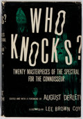 Books:Horror & Supernatural, [August Derleth, editor]. Who Knocks? Rinehart, [1946].First edition. Jacket worn with a few short tears, some rubb...