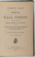 Books:Business & Economics, William Worthington Fowler. Twenty Years of Inside Life in WallStreet. Judd, 1880. Early edition. Binding worn ...