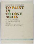 Books:Biography & Memoir, Henry Miller. INSCRIBED TO HIS FRIEND, PIERRE SICARI. To Paint Is to Love Again. Grossman, 1968. First edition. ...