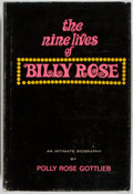 Books:Biography & Memoir, Polly Rose Gottlieb. INSCRIBED. The Nine Lives of BillyRose. Crown Publishers, Inc., 1968. First edition. Inscr...
