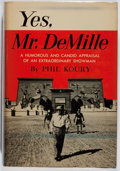 Books:Biography & Memoir, Phil Koury. INSCRIBED. Yes, Mr. DeMille. G. P. Putnam's Sons, 1959. First edition. Inscribed by the author on th...