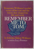 Books:Biography & Memoir, Edwina Dakin Williams as told to Lucy Freeman. Remember Me to Tom. G. P. Putnam's Sons, 1963. First edition. Sig...