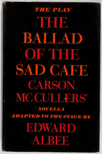 Edward Albee. INSCRIBED. The Ballad of the Sad Café. Carson McCullers' Novella Adapted to the Stage by Edward A...