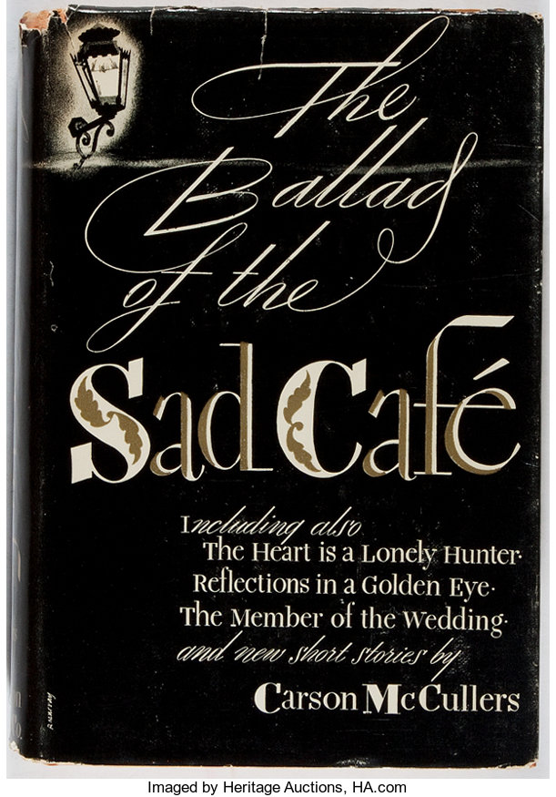 The Ballad of the Sad Cafe The Novels and Stories of Carson McCullers