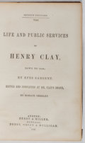 Books:Biography & Memoir, Epes Sargent. Horace Greeley [editor]. The Life and Public Services of Henry Clay. Derby, et al., 1853. Later ed...