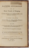 Books:Science & Technology, Benjamin Workman. Gauging Epitomized, or a Short Treatise of Gauging. W. Young, 1788. First edition. Tables. Lat...