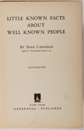 Books:Biography & Memoir, Dale Carnegie. INSCRIBED. Little Known Facts About Well Known People. Greenberg Publisher, 1934. First edition. ...