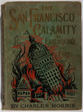 Books:Americana & American History, Charles Morris, editor. The San Francisco Calamity by Earthquakeand Fire. [N.p.], [1906]. Early edition. Illust...