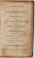 Books:Americana & American History, [George Washington]. Legacies of Washington Being a Collection of the Most Approved Writings of the Late General Washing...
