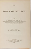 Books:Biography & Memoir, J. Marion Sims. The Story of My Life. D. Appleton and Company, 1885. First edition. Publisher's original binding...