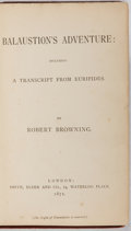 Books:Literature Pre-1900, Robert Browning. Balaustion's Adventure: Including a TranscriptFrom Euripides. Smith, Elder and Co., 1871. Firs...