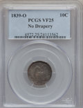 Seated Dimes: , 1839-O 10C No Drapery VF25 PCGS. PCGS Population (4/79). NGCCensus: (1/68). Mintage: 1,323,000. Numismedia Wsl. Price for ...