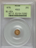California Fractional Gold: , 1876 25C Liberty Round 25 Cents, BG-854, Low R.5, MS63 PCGS. PCGSPopulation (8/21). NGC Census: (2/2). (#10715)...