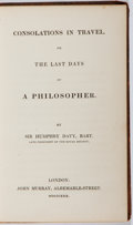 Books:Philosophy, Sir Humphry Davy. Consolations of Travel, or the Last Days of a Philosopher. John Murray, 1830. First edition. C...
