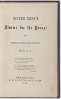 Books:Children's Books, R. P. A. Sister Ruth's Stories for the Young: or, Evenings WithJohn Woolman. J. B. Lippincott & Co., 1865. Firs...