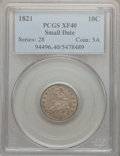 Bust Dimes: , 1821 10C Small Date XF40 PCGS. PCGS Population (6/35). NGC Census:(1/38). Numismedia Wsl. Price for problem free NGC/PCGS...