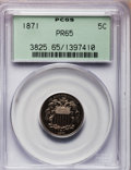 Proof Shield Nickels: , 1871 5C PR65 PCGS. PCGS Population (97/29). NGC Census: (81/27).Mintage: 960. Numismedia Wsl. Price for problem free NGC/P...