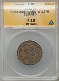 1723 PENNY Rosa Americana Penny -- Cleaned -- ANACS. Fine 15 Details. W-1278. NGC Census: (0/21). PCGS Population (2/71)...