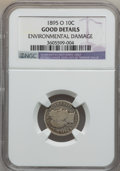 Barber Dimes: , 1895-O 10C -- Environmental Damage -- NGC Details. Good. NGCCensus: (37/139). PCGS Population (61/321). Mintage: 440,000. ...