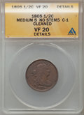 1805 1/2 C Medium 5, No Stems -- Cleaned -- ANACS. VF20 Details. C-1. NGC Census: (8/188). PCGS Population (13/126). Min...