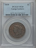 Large Cents: , 1830 1C Large Letters VF20 PCGS. PCGS Population (8/120). NGCCensus: (3/157). Mintage: 1,711,500. Numismedia Wsl. Price fo...