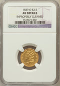 Classic Quarter Eagles, 1839-O $2 1/2 --Improperly Cleaned--NGC Details. AU. NGC Census: (26/204). PCGS Population (31/79). Mintage: 17,781. Numisme...