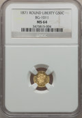 California Fractional Gold: , 1871 50C Liberty Round 50 Cents, BG-1011, R.2, MS64 NGC. NGCCensus: (12/14). PCGS Population (54/38). (#10840)...