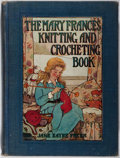 Books:Americana & American History, Jane Eayre Fryer. The Mary Frances Knitting and CrochetingBook. Winston, 1918. Rubbing and light wear to cloth. Hin...