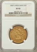 Liberty Eagles: , 1850 $10 Large Date XF45 NGC. NGC Census: (88/237). PCGS Population(49/87). Mintage: 291,451. Numismedia Wsl. Price for pr...