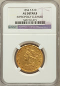 Liberty Eagles: , 1854-S $10 -- Improperly Cleaned -- NGC Details. AU. NGC Census:(69/206). PCGS Population (56/59). Mintage: 123,826. Numis...