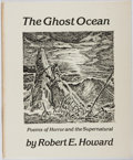 Books:Science Fiction & Fantasy, Robert E. Howard. LIMITED. The Ghost Ocean and Other Poems. Gibbelins Gazette, 1982. First edition, first printi...