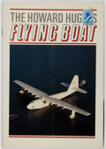 Books:Non-fiction, [Aviation / Spruce Goose]. Milton L. Schwartz, et al. The Howard Hughes Flying Boat. Rosebud, 1983. Minor toning...
