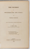 Books:Travels & Voyages, [Landscape Annual]. Thomas Roscoe. The Tourist in Switzerland and Italy. Jennings, 1830. Contemporary leather wi...