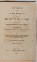 Books:Biography & Memoir, Kit Carson [subject]. Charles Burdett. The Life and Adventures of Christopher Carson. Evans, 1860. First edition, fi...
