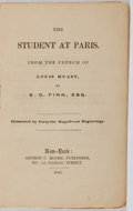 Books:Literature Pre-1900, Louis Huart. E. C. Finn [translator]. The Student at Paris.Moore, 1844. First American edition, first printing....