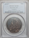 Bust Half Dollars: , 1818/7 50C Large 8 XF40 PCGS. O-101. PCGS Population (16/103). NGCCensus: (0/0). (#6115)...