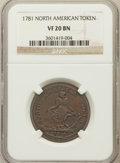 Colonials: , 1781 TOKEN North American Token VF20 NGC. NGC Census: (8/26). PCGSPopulation (22/120). (#589)...