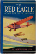 Books:Children's Books, [Aviation]. Alexander Key. The Red Eagle. Volland, 1930.Minor rubbing to boards. Light toning and thumbing to pages...