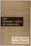 Books:Americana & American History, Horace Parker. The Historic Valley of Temecula: The Treaty ofTemecula. Paisano Press, 1967. First edition, first pr...